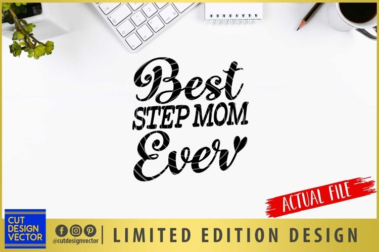 Best Step Mom Ever SVG