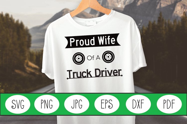 Truck Driver SVG | Truck Driver | Proud Wife of Truck Driver example image 1