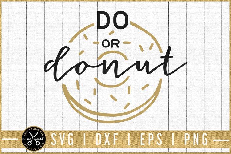 Motivational SVG | Do or donut SVG| M51F example image 1