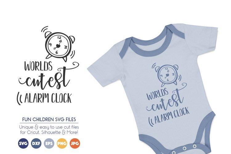 Baby SVG Cut Files - Worlds Cutest Alarm Clock