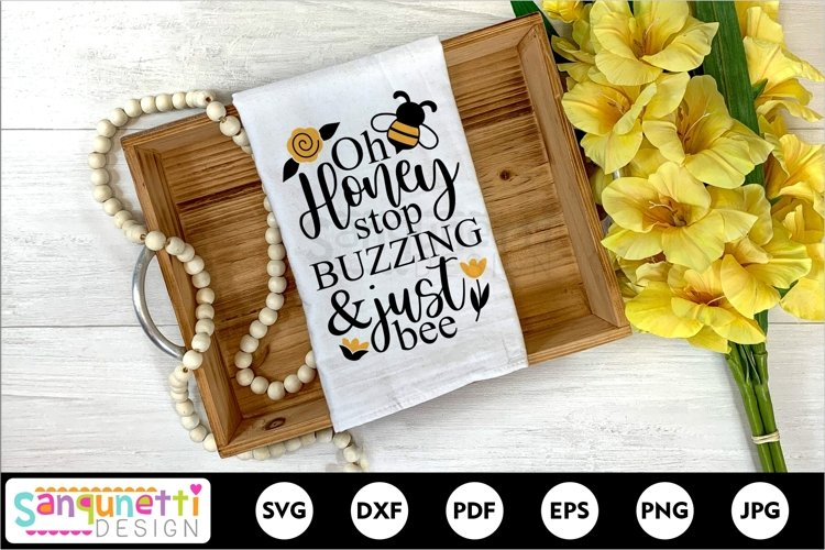 Oh honey stop buzzing and just bee funny SVG