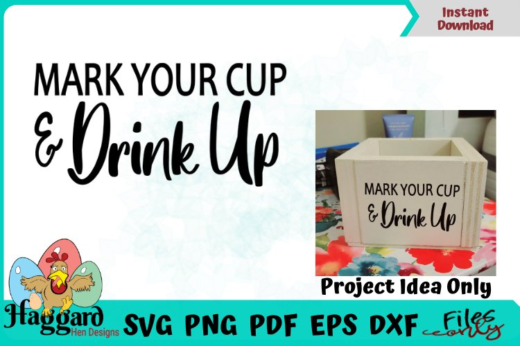 Mark Your Cup & Drink UP SVG