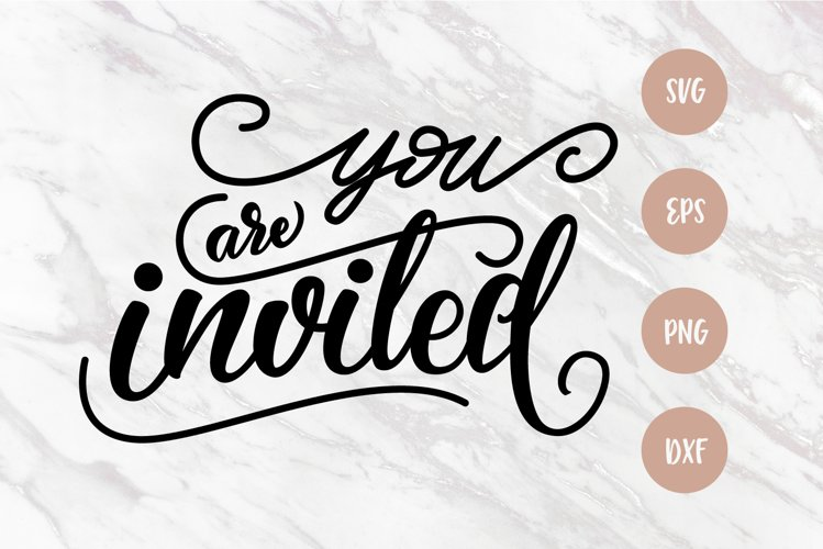 You are invited SVG, Wedding lettering quotes, PNG lettering example image 1