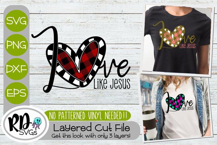 Love like Jesus - A Layered Valentines Day Cricut SVG