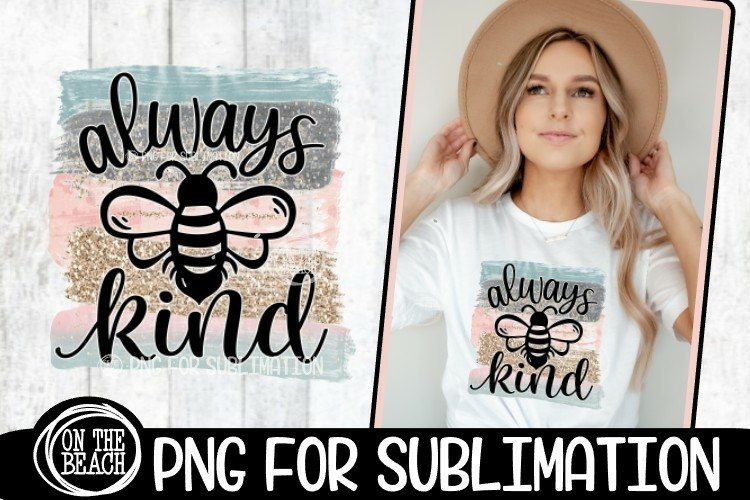 Always BEE Kind - Pastel - Glitter - PNG for Sublimation example image 1
