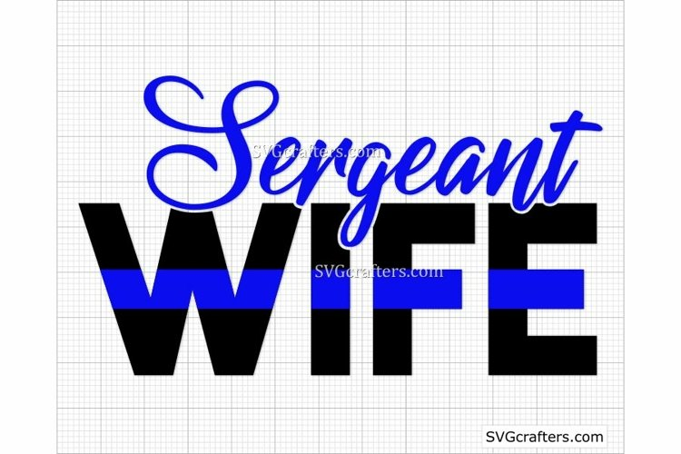 Sergeant Wife Blue Line svg, police wife svg, police svg example image 1