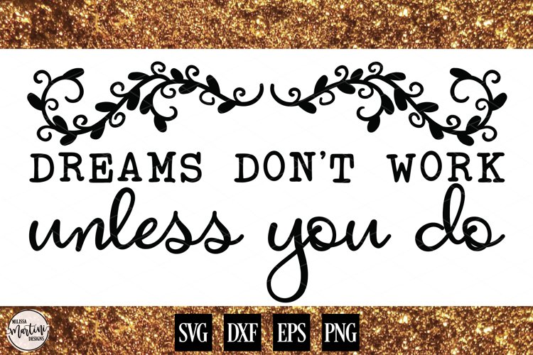 Dreams Don't Work Unless You Do example image 1