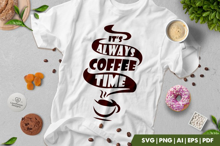 Coffee SVG | Its Always Coffee Time SVG | Coffee Quotes SVG example image 1