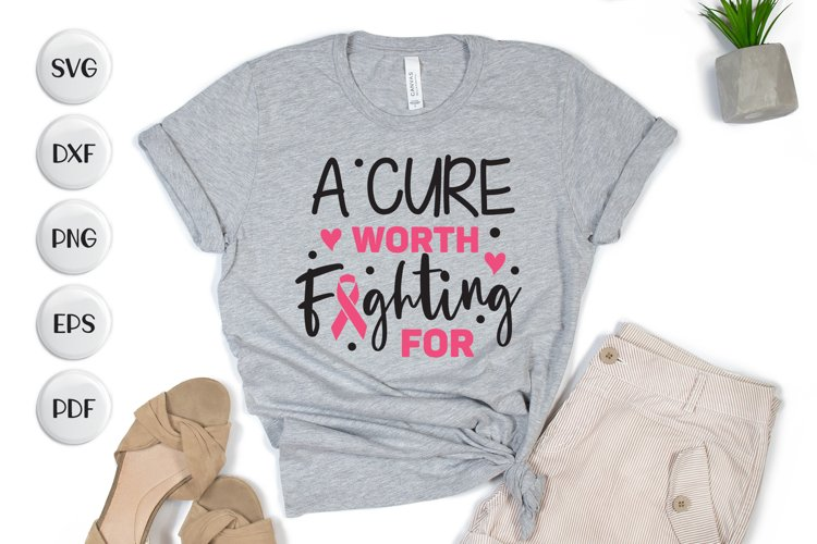A Cure Worth Fighting For, Breast Cancer Quotes SVG Cut File example image 1