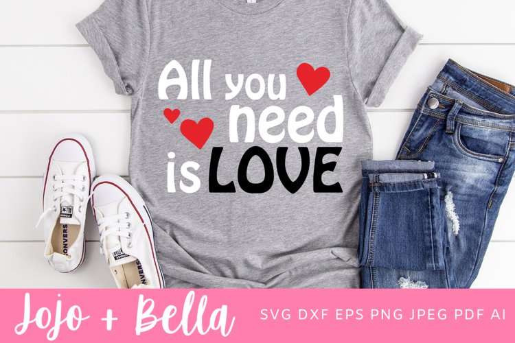 All you need is love Svg | Valentines Day SVG | Love Svg example image 1