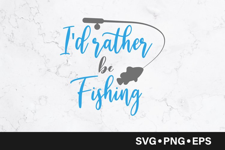 Download Be Fishing Svg Fishing Cut File I D Rather Be Fishing Svg Rather Be Fishing Fishing Quote Svg Fishing Design Svg Fishing Saying Materials Craft Supplies Tools Tripod Ee