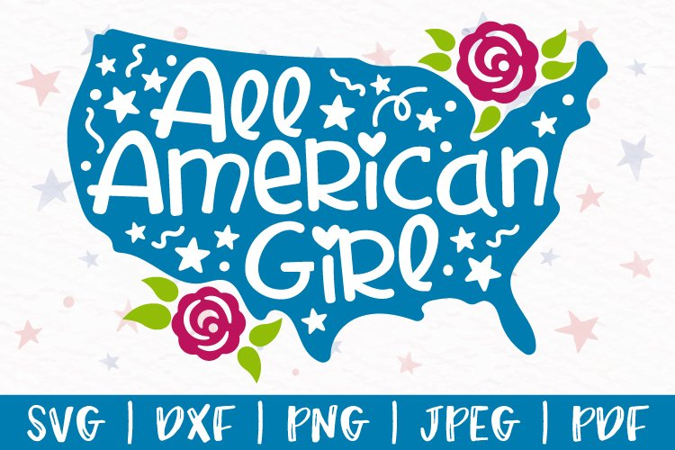 All American Girl svg, 4th of July svg, Fourth of July svg