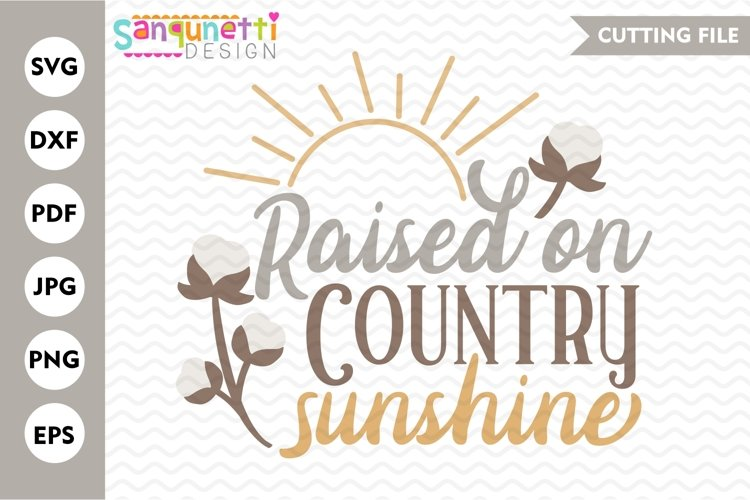 Raised on country sunshine SVG, rustic and farm cutting file