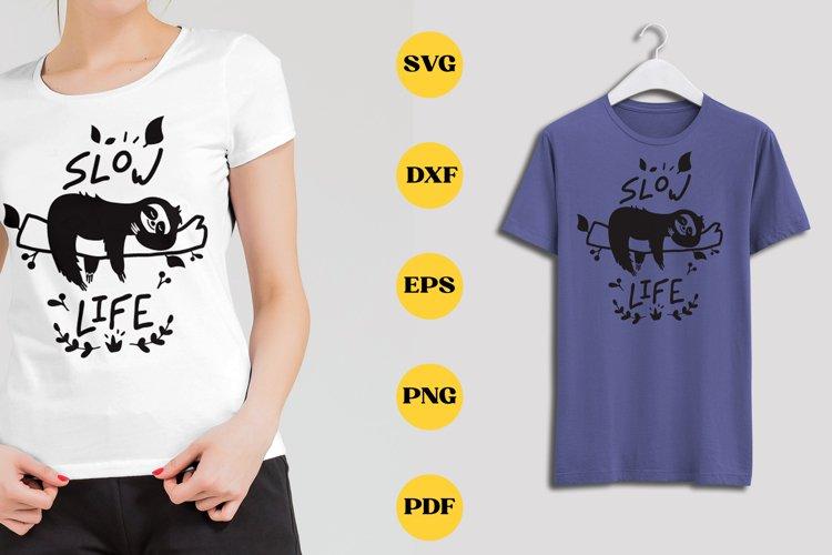 Sloth SVG Tshirt Design Slow Life
