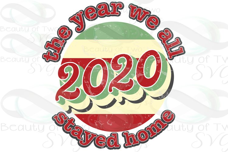 2020 Sublimation Year we all stayed home Sublimation png example image 1
