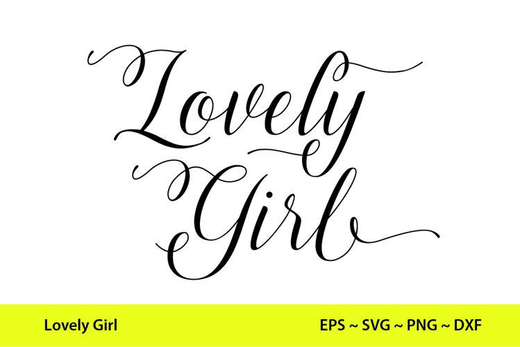 Lovely Girl Svg, Love Svg, Girl Svg
