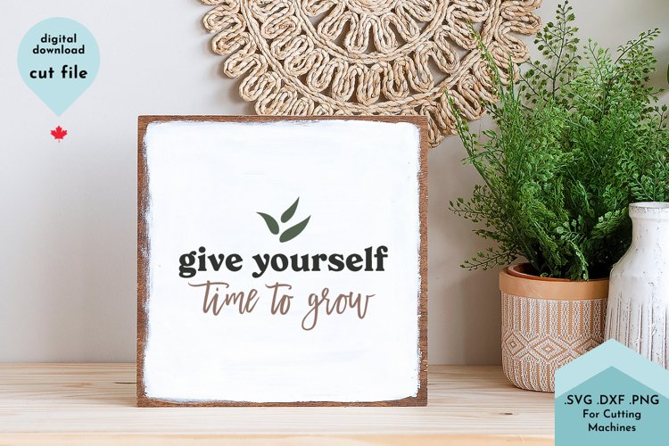 Give Yourself Time To Grow - Self-Care, Self-Love example image 1