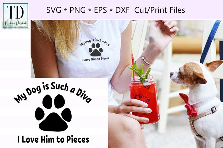 My Dog is Such a Diva, I Love Him to Pieces, SVG, Clipart