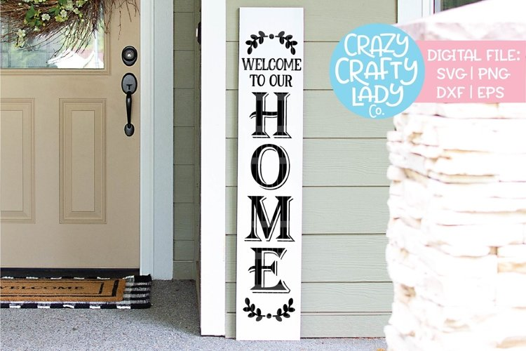 Welcome to Our Home Porch Sign SVG DXF EPS PNG Cut File