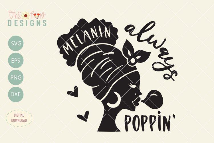 Melanin always poppin, black woman silhouette SVG, afro girl