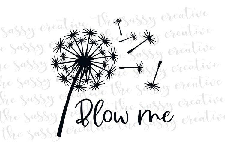 Blow Me Dandelion PNG File Sublimation Download