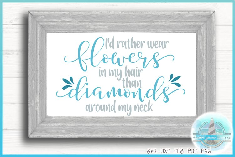 SVG Flowers In My Hair Than Diamonds Around My Neck Quote example image 1
