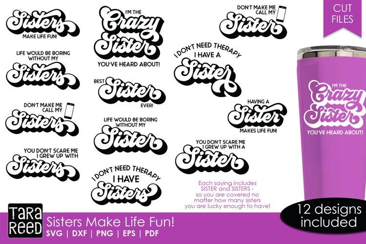 Sisters Make Life Fun - Sister SVG & Cut Files for Crafters