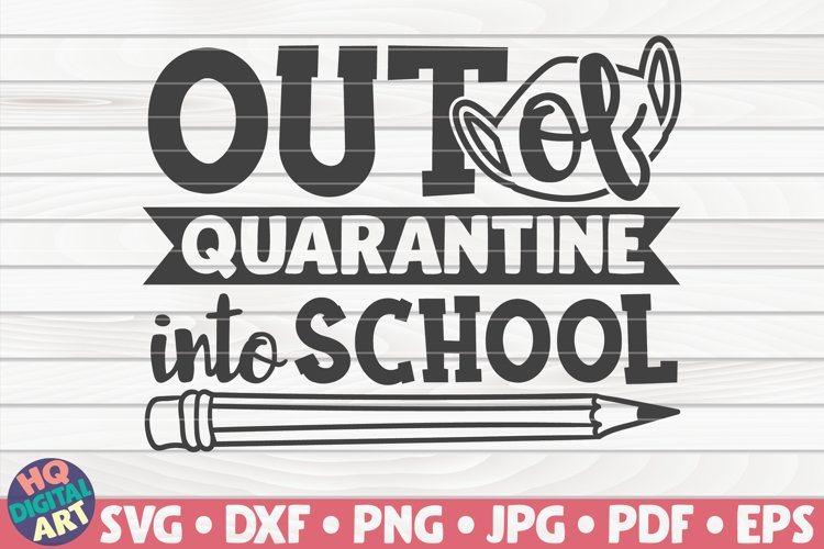 Out of quarantine into School SVG | Back to school example image 1