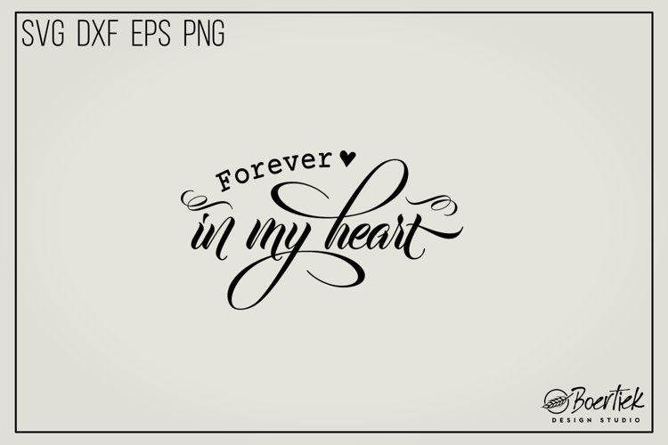 Forever in my heart, memorial quote, SVG file example image 1
