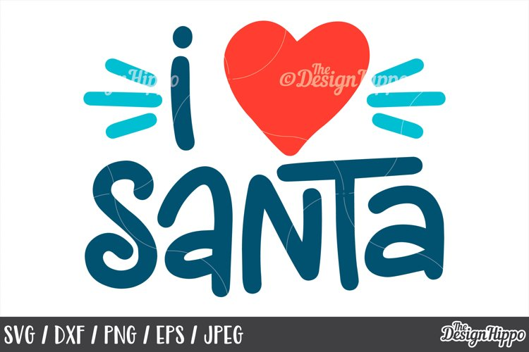Christmas, I Love Santa, SVG DXF PNG EPS Cutting Files example image 1
