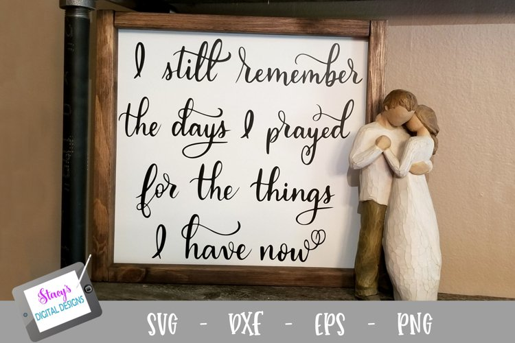 I still remember the days I prayed for the things I have SVG