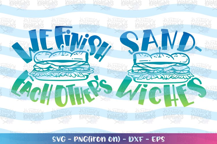Girls and Boys svg We finish each other's Sandwiches svg example image 1