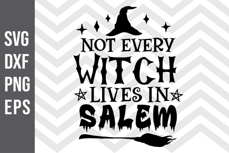 Not Every Witch Lives in Salem SVG example image 1