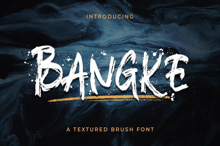 Bangke - Textured Brush Font example image 1