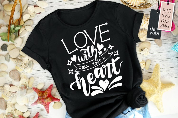 Love With All Your Heart Motivational Quotes example image 1