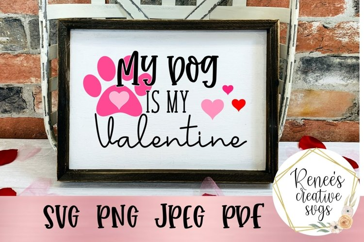 My Dog Is My Valentine |My Valentine| SVG Cut File