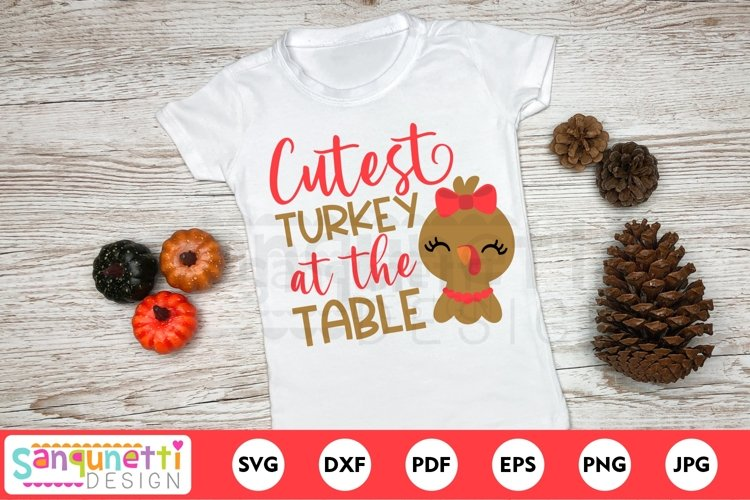 Cutest turkey at the table SVG, Thanksgiving for girls
