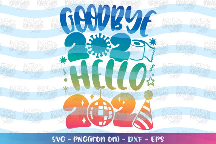 Goodbye 2020 hello 2021 svg Happy new Year svg Christmas example image 1