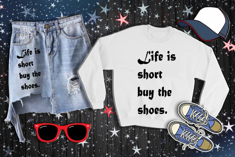 Life is short buy the shoes AI DXF SVG EPS PNG Digital Image example image 1