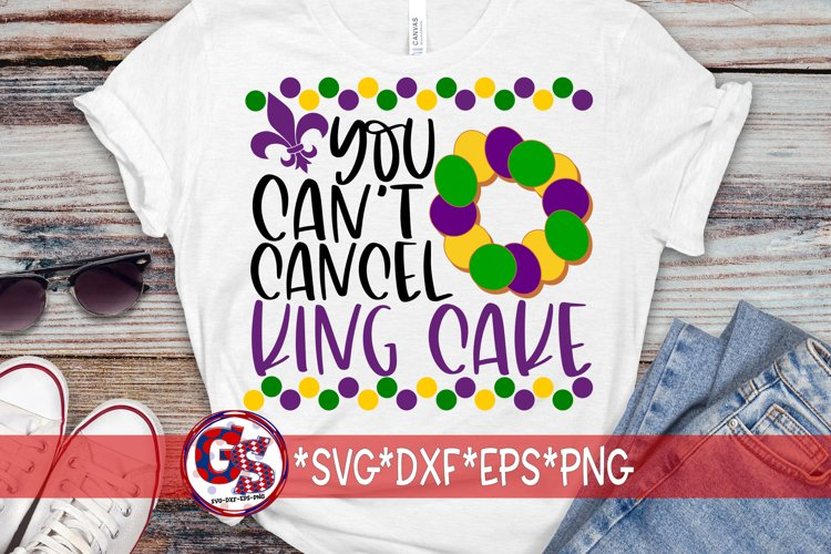 Mardi Gras | You Can't Cancel King Cake SVG DXF EPS PNG example image 1