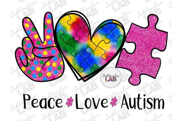 Peace Love Autism Sublimation Design Autism Awareness Mom example image 1