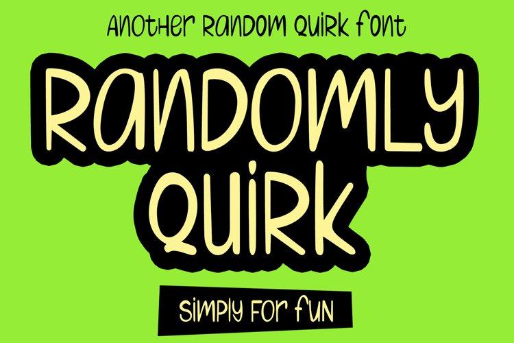 Randomly Quirk example image 1
