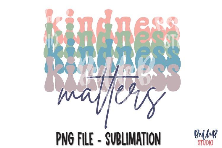 Kindness Matters Sublimation Design, Kindness PNG example image 1