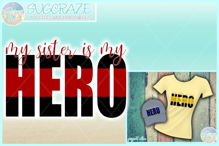 My Sister Is My Hero Quote Svg Dxf Eps Png Pdf example image 1