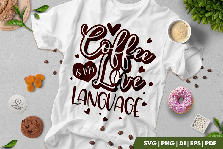 Coffee SVG | Coffee Is My Love Language SVG | Coffee Quotes example image 1