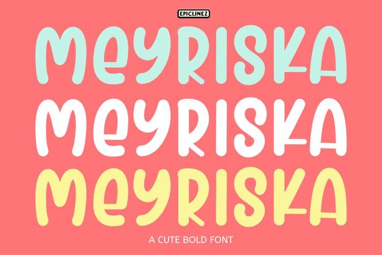 Meyriska - A Cute Bold Font example image 1