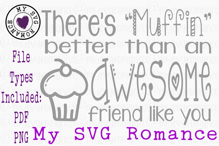 Theres Muffin Better Than An Awesome Friend Like You SVG
