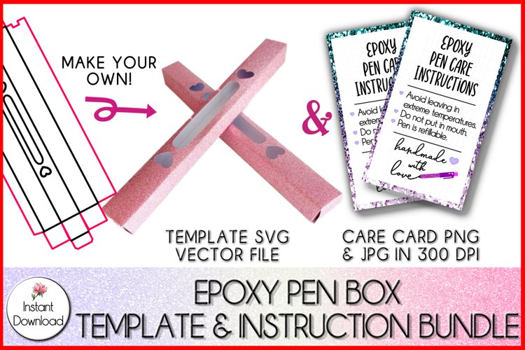 Epoxy Pen Box Template SVG & Care Card Instructions PNG, JPG