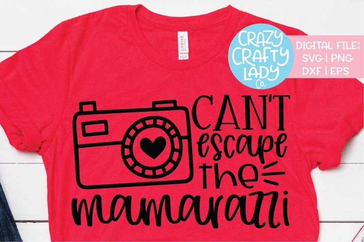 Can't Escape the Mamarazzi SVG DXF EPS PNG Cut File example image 1