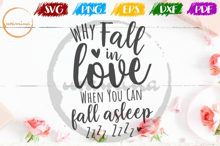Why Fall In Love Valentine SVG PDF PN example image 1